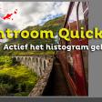 Actief het histogram gebruiken | Lightroom Quick Tip